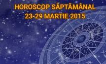 Horoscop săptămânal 23-29 martie 2015