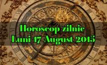 Horoscop zilnic Luni 17 August 2015