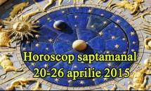 Horoscop saptamanal 20-26 aprilie 2015