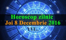 Horoscop zilnic Joi, 8 Decembrie 2016