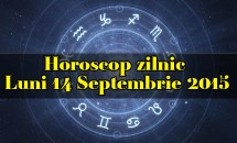 Horoscop zilnic Luni 14 Septembrie 2015
