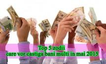 Top 5 zodii care vor castiga bani multi in mai 2015