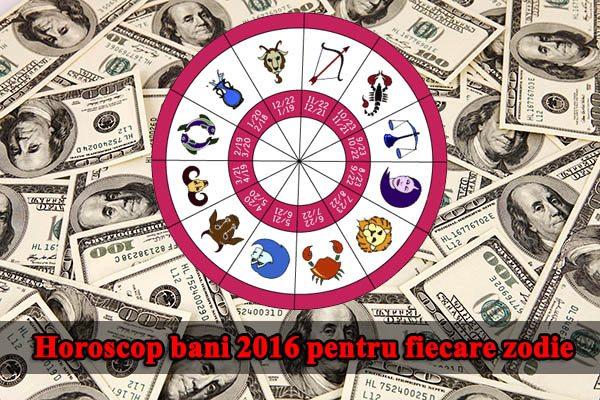 Horoscop bani 2016 pentru fiecare zodie