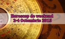 Horoscop de weekend 2-4 Octombrie 2015
