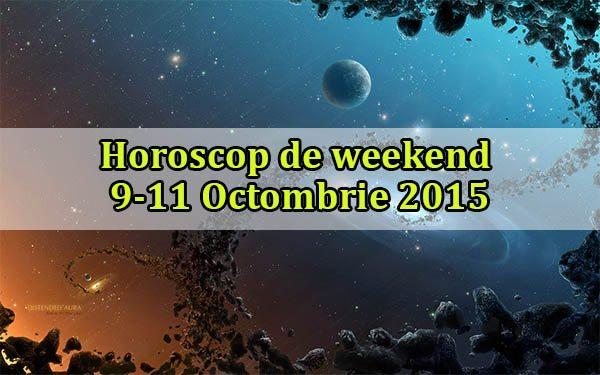 Horoscop de weekend 9-11 Octombrie 2015