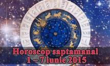Horoscop saptamanal 1 – 7 iunie 2015