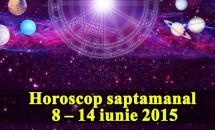 Horoscop saptamanal 15 – 21 iunie 2015