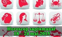 Horoscop saptamanal 18 – 24 mai 2015