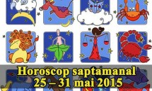 Horoscop saptamanal 25 – 31 mai 2015