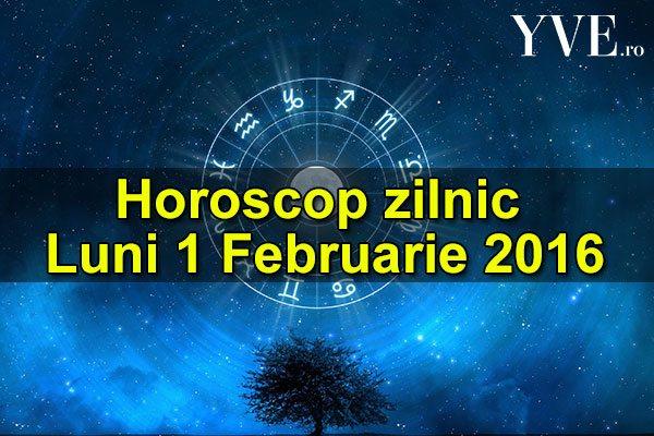Horoscop zilnic Luni 1 Februarie 2016