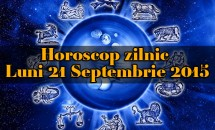 Horoscop zilnic Luni 21 Septembrie 2015