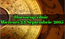 Horoscop zilnic Miercuri 23 Septembrie 2015