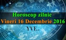 Horoscop zilnic Vineri, 16 Decembrie 2016