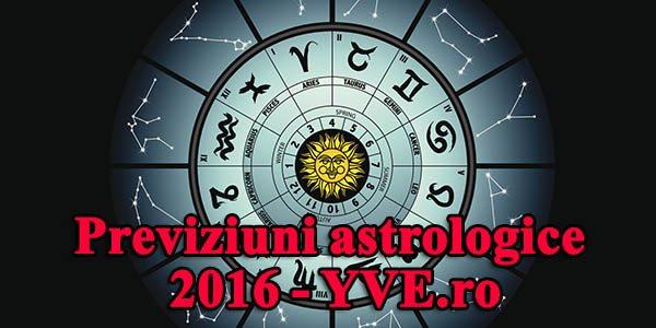 Previziuni astrologice 2016: