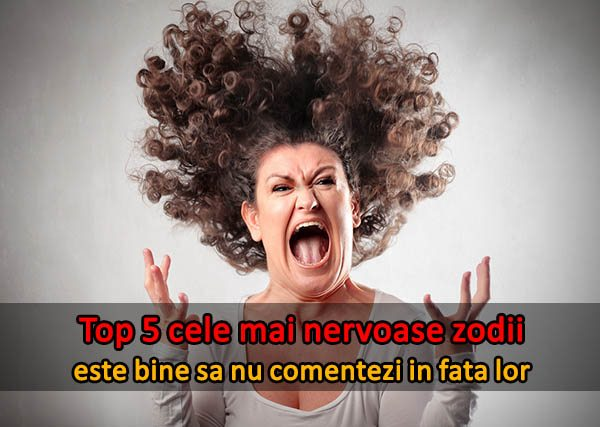 Top 5 cele mai nervoase zodii