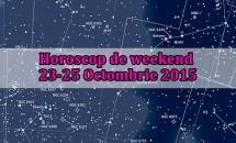 Horoscop de weekend 23-25 Octombrie 2015