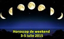 Horoscop de weekend 3-5 iulie 2015
