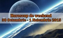 Horoscop de weekend 30 Octombrie - 1 Noiembrie 2015