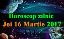 Horoscop zilnic Joi, 16 Martie 2017