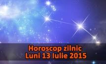 Horoscop zilnic Luni 13 Iulie 2015