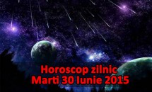 Horoscop zilnic Marti 30 Iunie 2015
