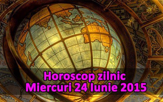 Horoscop zilnic Miercuri 24 Iunie 2015