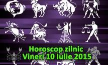 Horoscop zilnic Vineri 10 Iulie 2015