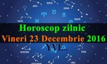 Horoscop zilnic Vineri, 23 Decembrie 2016
