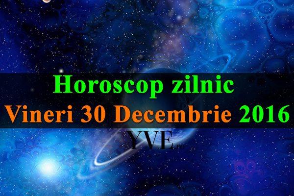 Horoscop-zilnic-Vineri-30-Decembrie-2016