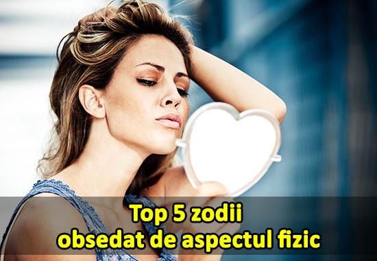 Top 5 zodii obsedat de aspectul fizic