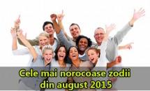 HOROSCOP: Cele mai norocoase zodii din august 2015