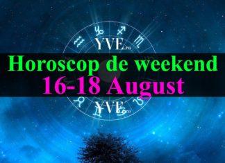 Horoscop de weekend 16-18 August 2019