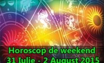 Horoscop de weekend 31 Iulie - 2 August 2015