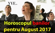 Horoscopul banilor pentru August 2017
