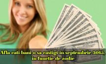 Afla cati bani o sa castigi in septembrie 2015, in functie de zodie