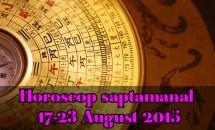 Horoscop saptamanal 17-23 August 2015