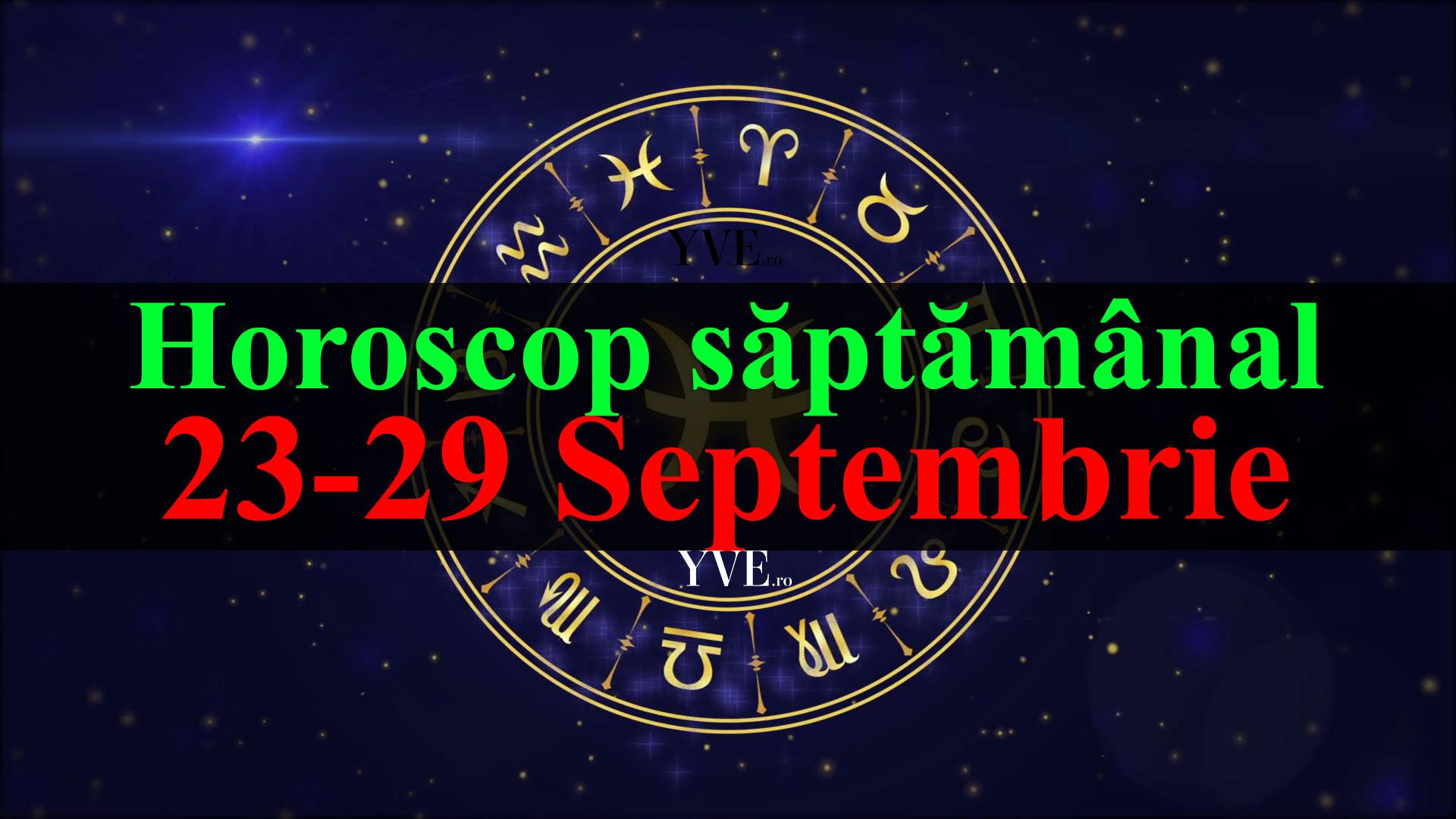 Horoscop saptamanal 23-29 Septembrie 2019