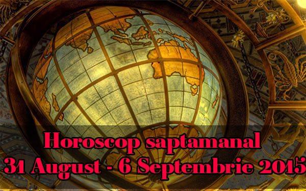 Horoscop saptamanal 31 August – 6 Septembrie 2015