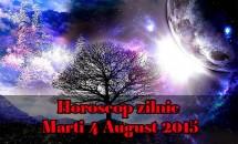 Horoscop zilnic Marti 4 August 2015