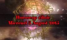 Horoscop zilnic Miercuri 5 August 2015