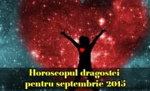 Horoscopul dragostei pentru septembrie 2015