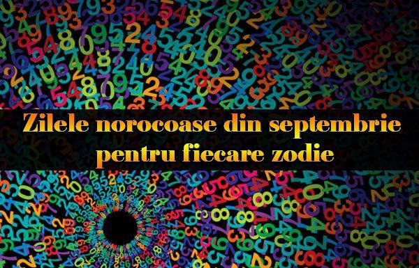 Zilele norocoase din septembrie pentru fiecare zodie
