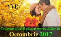 Ce şanse ai să-ţi găseşti marea iubire în Octombrie 2017