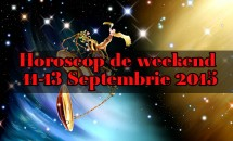 Horoscop de weekend 11-13 Septembrie 2015