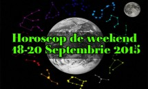 Horoscop de weekend 18-20 Septembrie 2015