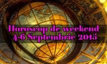 Horoscop de weekend 4-6 Septembrie 2015
