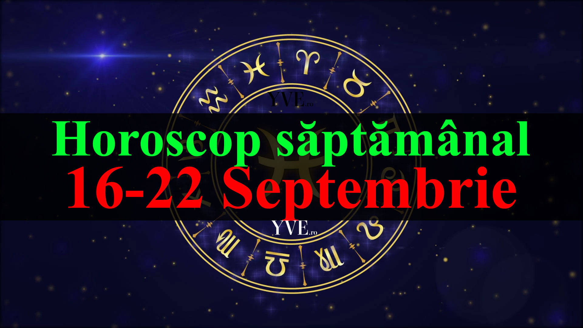 Horoscop saptamanal 16-22 Septembrie 2019