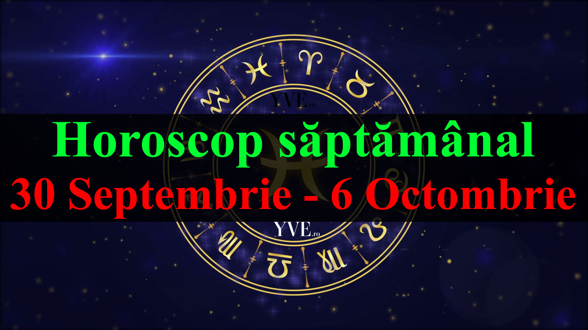 Horoscop saptamanal 30 Septembrie - 6 Octombrie 2019