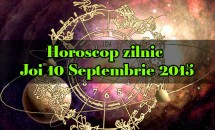 Horoscop zilnic Joi 10 Septembrie 2015