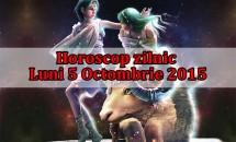 Horoscop zilnic Luni 5 Octombrie 2015
